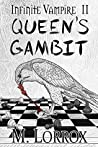 QUEEN'S GAMBIT (Infinite Vampire, #2)