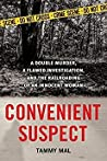 Convenient Suspect: A Double Murder, a Flawed Investigation, and the Railroading of an Innocent Woman