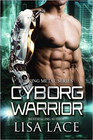 Cyborg Warrior (Burning Metal #4)