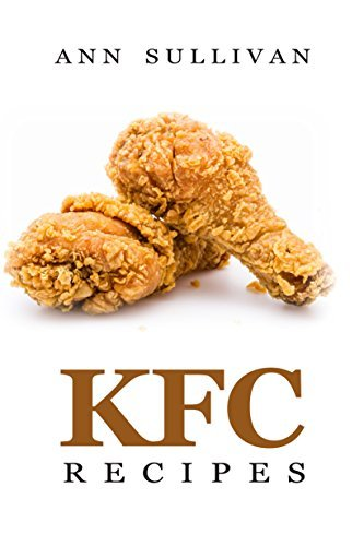 KFC Recipes  by  Ann Sullivan