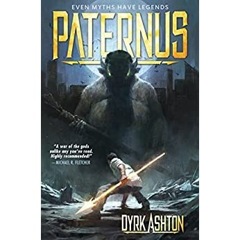 Paternus: Rise of Gods (The Paternus Trilogy, #1) by Dyrk Ashton