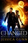 The Changed  (Hunter Circles, #3)