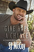 Give Hope a Chance (A Chance and a Hope, #3)