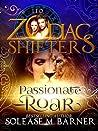 Passionate Roar: Leo (Zodiac Shifters #16)