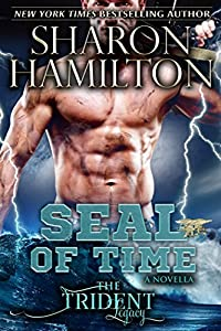 SEAL Of Time (Trident Legacy Book 1)