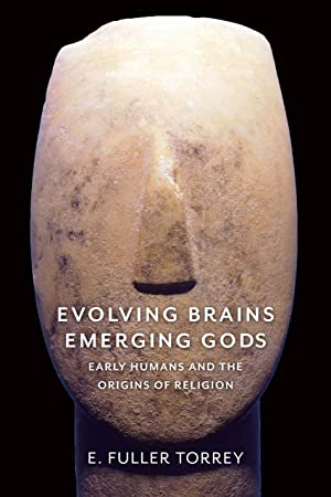 !!> EPUB ❄ Evolving Brains, Emerging Gods  ✿ Author E. Fuller Torrey – Pcusati.info