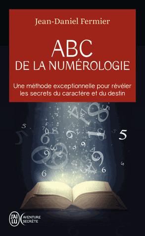 ABC de la numérologie  by  Jean-Daniel Fermier