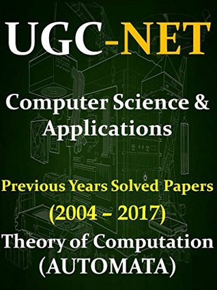 UGC NET Computer Science & Applications Previous Years Solved Papers (2004-2017) of Theory of Computation (Automata)