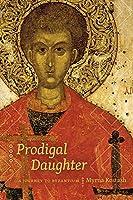 Prodigal Daughter: A Journey to Byzantium (Wayfarer)