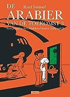 De Arabier van de toekomst 3: een jeugd in het Midden-Oosten, 1985-1987