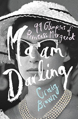 Ma'am Darling 99 Glimpses of Princess Margaret