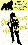 Gorilla in the Wind (Supernatural Bounty Hunter, #6)