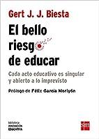 El bello riesgo de educar: Cada acto educativo es singular y abierto a lo imprevisto
