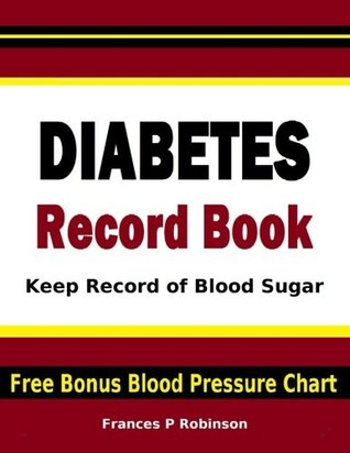Diabetes Record Book Keep Record Of Blood Sugar In This Diabetes Record Book Includes Free Bonus Blood Pressure Chart Good To Help Any Diabetic Control Blood Sugar Levels By Not A Book