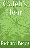 """Caleb's Heart (Sequel to """"Her Daddy's Daughter"""")"""