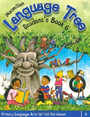 Macmillan Language Tree: Primary Language Arts for the Caribbean: Student's Book 6 (Common Entrance Level)