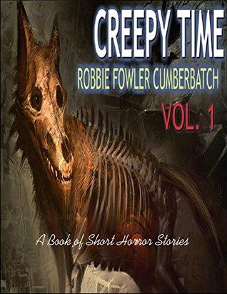 Creepy Time Short Terror Stories Volume 1