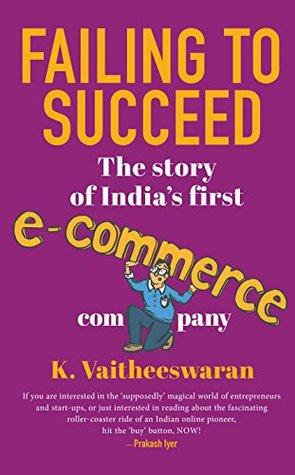 Failing to Succeed by K. Vaitheeswaran
