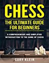 Chess: The Ultimate Guide for Beginners