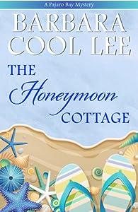 The Honeymoon Cottage (Pajaro Bay, #1)