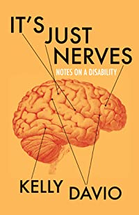 It's Just Nerves: Notes on a Disability