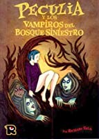 Peculia y los vampiros del Bosque Siniestro (Colección Horrorama: Peculia, #2)