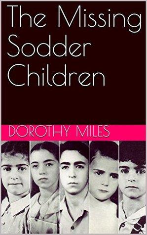 The Missing Sodder Children by Dorothy Miles