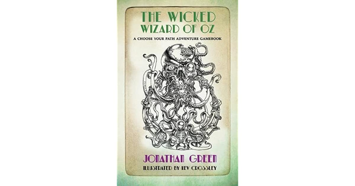 The Wicked Wizard Of Oz Snowbooks Ace Gamebooks By Jonathan Green
