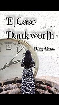 El caso Dankworth (Bilogía Dankworth nº 2)