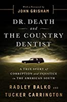 Dr. Death and the Country Dentist: A True Story of Corruption and Injustice in the American South