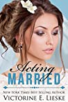 Acting Married (Married, #5)