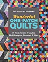 Wonderful One-Patch Quilts: 20 Projects from Triangles, Half-Hexagons, Diamonds & More