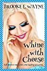 Whine with Cheese: (Vineyard Pleasures Series, #1)