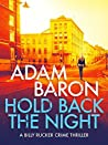 Hold Back the Night (Billy Rucker #2)