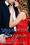 Presidential Bargain (Presidential Promises Duet Book 1)