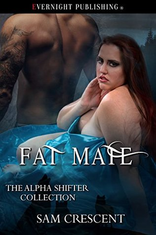 Fat Mate (The Alpha Shifter Collection, #8)