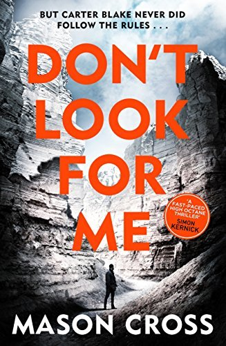 Dont Look For Me (Carter Blake, #4)  by  Mason Cross