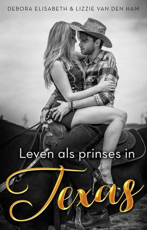 Leven als prinses in Texas by Debora Elisabeth