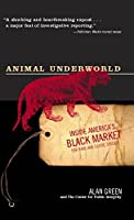 Animal Underworld: Inside America's Black Market for Rare and Exotic Species