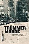 Trümmermorde: Spektakuläre Verbrechen im Stuttgart der Nachkriegszeit