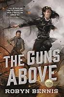 The Guns Above (Signal Airship, #1)