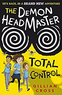 The Demon Headmaster Total Control (Demon Headmaster 7)