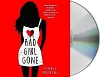 Bad Girl Gone: A Novel