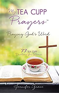 My TEA CUPP Prayers: Praying God's Word