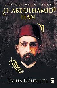 Bir Dehanın İzleri - ll.Abdülhamid Han
