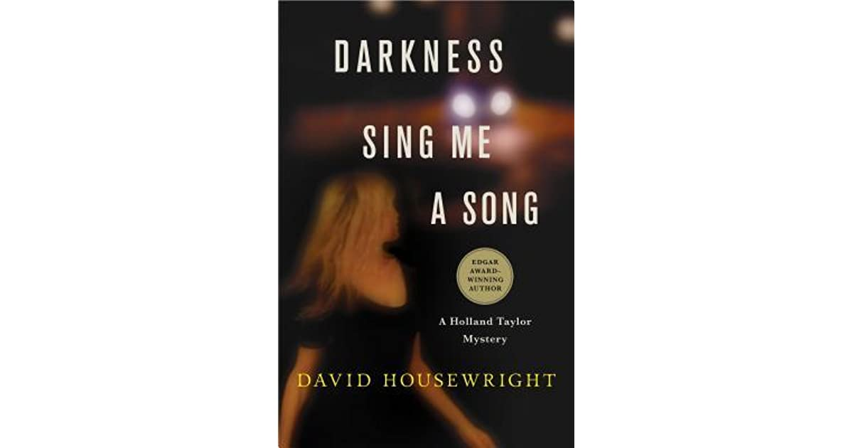 Darkness Sing Me A Song By David Housewright