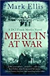 Merlin at War by Mark   Ellis