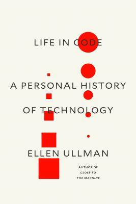 Life in Code A Personal History of Technology