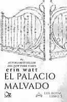 El palacio malvado (Los Royal, #3)