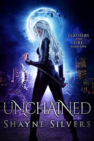 Unchained by Shayne Silvers